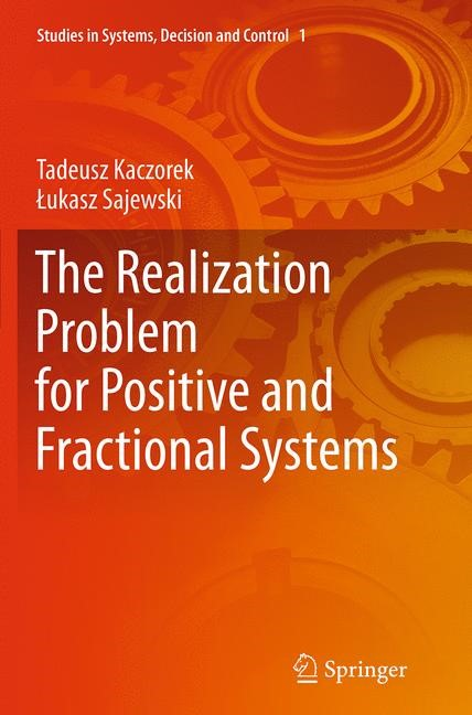 The Realization Problem for Positive and Fractional Systems | Kaczorek / Sajewski | Softcover reprint of the original 1st ed. 2014, 2016 | Buch (Cover)