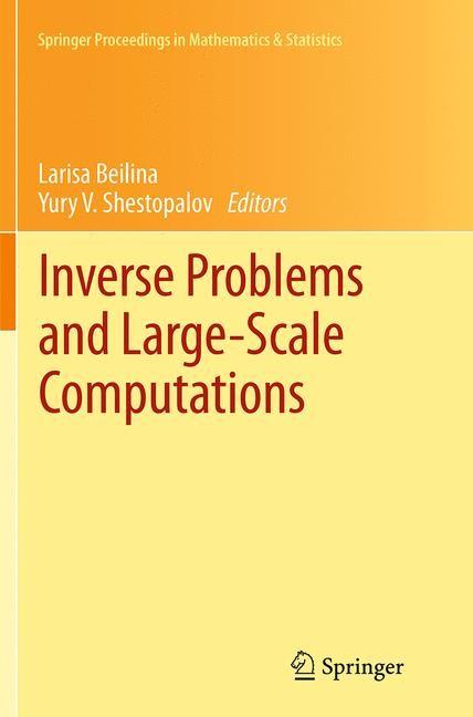 Abbildung von Beilina / Shestopalov | Inverse Problems and Large-Scale Computations | Softcover reprint of the original 1st ed. 2013 | 2016