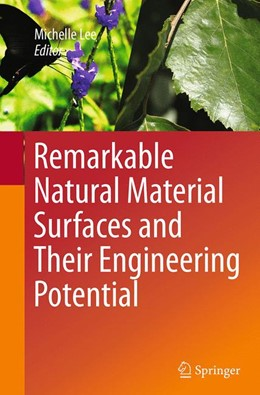 Abbildung von Lee | Remarkable Natural Material Surfaces and Their Engineering Potential | Softcover reprint of the original 1st ed. 2014 | 2016