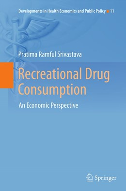 Abbildung von Ramful Srivastava | Recreational Drug Consumption | Softcover reprint of the original 1st ed. 2013 | 2016 | An Economic Perspective | 11