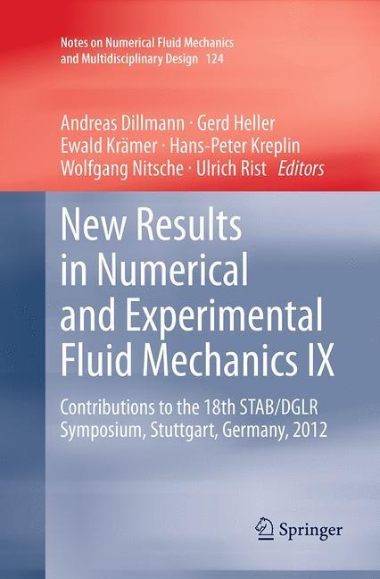Abbildung von Dillmann / Heller / Krämer / Kreplin / Nitsche / Rist   New Results in Numerical and Experimental Fluid Mechanics IX   Softcover reprint of the original 1st ed. 2014   2016
