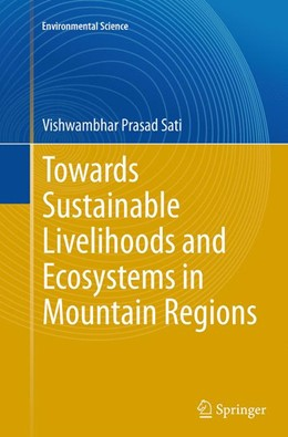 Abbildung von Sati | Towards Sustainable Livelihoods and Ecosystems in Mountain Regions | Softcover reprint of the original 1st ed. 2014 | 2016