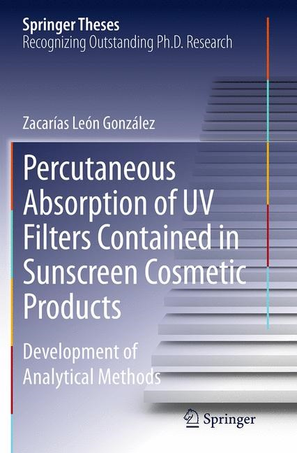 Abbildung von González   Percutaneous Absorption of UV Filters Contained in Sunscreen Cosmetic Products   Softcover reprint of the original 1st ed. 2014   2016