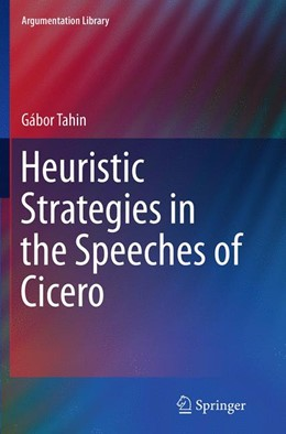Abbildung von Tahin | Heuristic Strategies in the Speeches of Cicero | Softcover reprint of the original 1st ed. 2014 | 2016 | 23