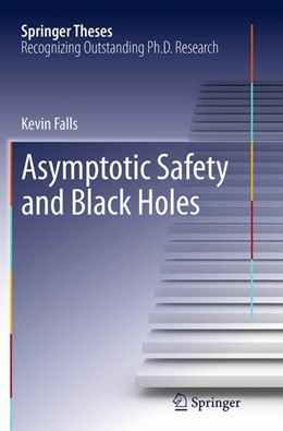 Abbildung von Falls | Asymptotic Safety and Black Holes | Softcover reprint of the original 1st ed. 2013 | 2016