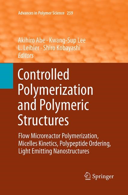 Controlled Polymerization and Polymeric Structures | Abe / Lee / Leibler / Kobayashi | Softcover reprint of the original 1st ed. 2013, 2016 | Buch (Cover)
