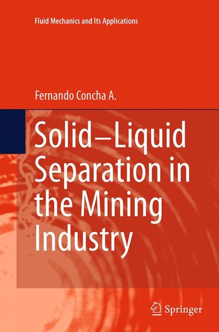 Abbildung von Concha A. | Solid-Liquid Separation in the Mining Industry | Softcover reprint of the original 1st ed. 2014 | 2016