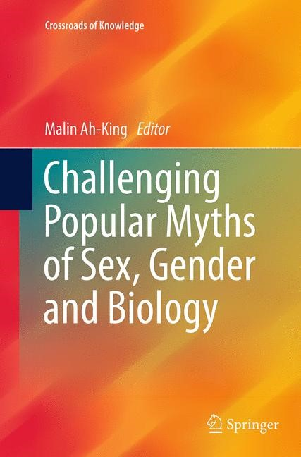 Abbildung von Ah-King | Challenging Popular Myths of Sex, Gender and Biology | Softcover reprint of the original 1st ed. 2013 | 2016