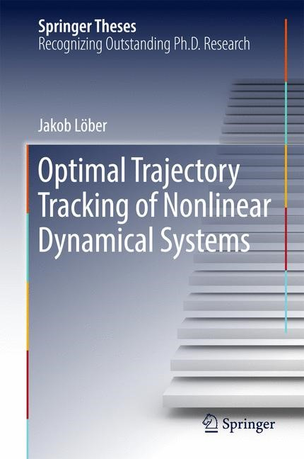 Abbildung von Löber | Optimal Trajectory Tracking of Nonlinear Dynamical Systems | 1st ed. 2017 | 2016