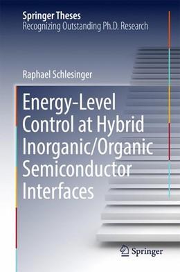 Abbildung von Schlesinger | Energy-Level Control at Hybrid Inorganic/Organic Semiconductor Interfaces | 1st ed. 2017 | 2016