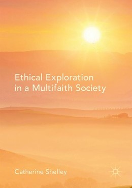 Abbildung von Shelley | Ethical Exploration in a Multifaith Society | 1. Auflage | 2017 | beck-shop.de