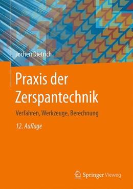 Abbildung von Dietrich | Praxis der Zerspantechnik | 12. Auflage | 2016 | beck-shop.de
