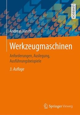 Abbildung von Hirsch | Werkzeugmaschinen | 3., überarbeitete und aktualisierte Auflage | 2016 | Anforderungen, Auslegung, Ausf...