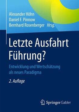 Abbildung von Höhn / Pinnow / Rosenberger | Letzte Ausfahrt Führung? | 2. Aufl. 2017 | 2016 | Entwicklung und Wertschätzung ...