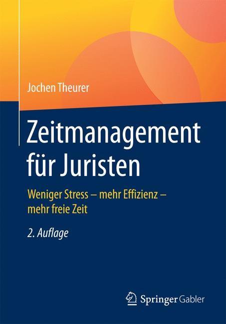 Zeitmanagement für Juristen | Theurer | 2. Auflage, 2016 | Buch (Cover)