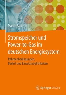 Abbildung von Zapf | Stromspeicher und Power-to-Gas im deutschen Energiesystem | 2017 | Rahmenbedingungen, Bedarf und ...