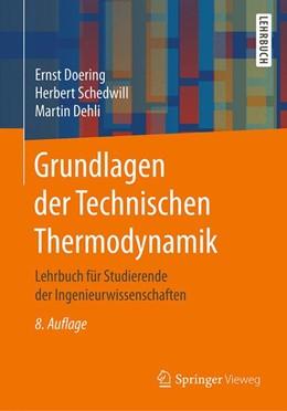 Abbildung von Doering / Schedwill / Dehli   Grundlagen der Technischen Thermodynamik   8., überarb. u. erw. Aufl. 2016   2016   Lehrbuch für Studierende der I...