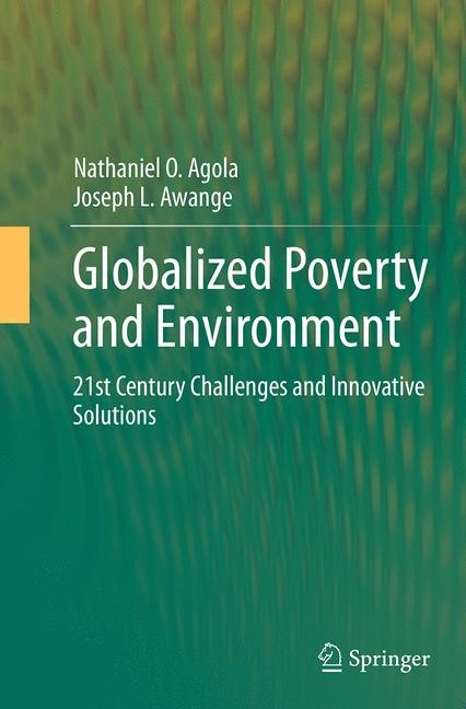 Abbildung von Agola / Awange | Globalized Poverty and Environment | Softcover reprint of the original 1st ed. 2014 | 2016