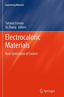 Abbildung von Correia / Zhang | Electrocaloric Materials | Softcover reprint of the original 1st ed. 2014 | 2016 | New Generation of Coolers | 34