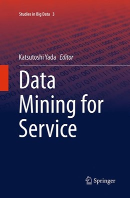 Abbildung von Yada | Data Mining for Service | Softcover reprint of the original 1st ed. 2014 | 2016 | 3