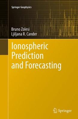 Abbildung von Zolesi / Cander   Ionospheric Prediction and Forecasting   Softcover reprint of the original 1st ed. 2014   2016