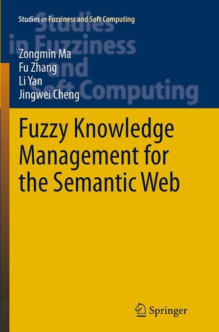 Abbildung von Ma / Zhang / Yan | Fuzzy Knowledge Management for the Semantic Web | Softcover reprint of the original 1st ed. 2014 | 2016