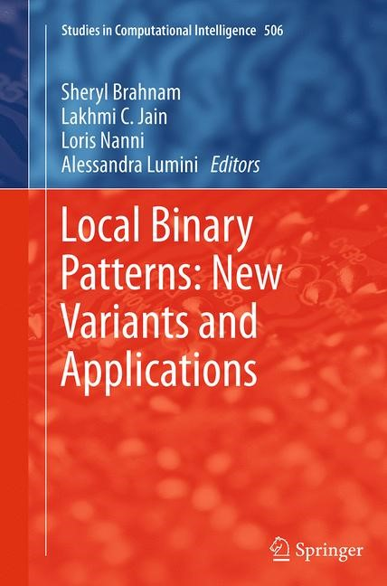 Local Binary Patterns: New Variants and Applications | Brahnam / Jain / Nanni / Lumini | Softcover reprint of the original 1st ed. 2014, 2016 | Buch (Cover)