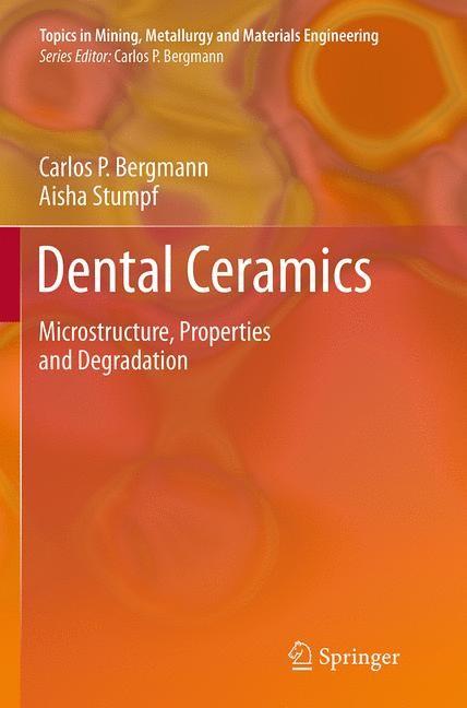 Abbildung von Bergmann / Stumpf   Dental Ceramics   Softcover reprint of the original 1st ed. 2013   2016