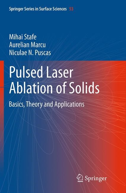 Abbildung von Stafe / Marcu / Puscas | Pulsed Laser Ablation of Solids | Softcover reprint of the original 1st ed. 2014 | 2016