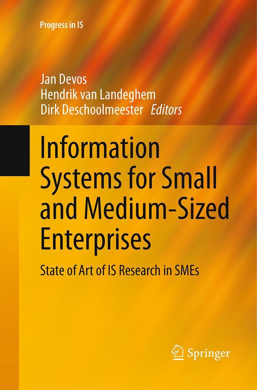 Abbildung von Devos / van Landeghem / Deschoolmeester   Information Systems for Small and Medium-sized Enterprises   Softcover reprint of the original 1st ed. 2014   2016