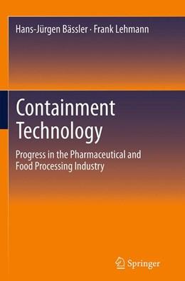Abbildung von Bässler / Lehmann | Containment Technology | Softcover reprint of the original 1st ed. 2013 | 2016 | Progress in the Pharmaceutical...
