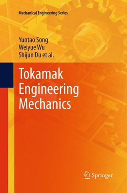 Abbildung von Song / Wu / Du | Tokamak Engineering Mechanics | Softcover reprint of the original 1st ed. 2014 | 2016
