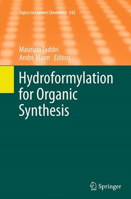 Abbildung von Taddei / Mann | Hydroformylation for Organic Synthesis | Softcover reprint of the original 1st ed. 2013 | 2016 | 342
