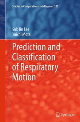 Abbildung von Lee / Motai | Prediction and Classification of Respiratory Motion | Softcover reprint of the original 1st ed. 2014 | 2016 | 525