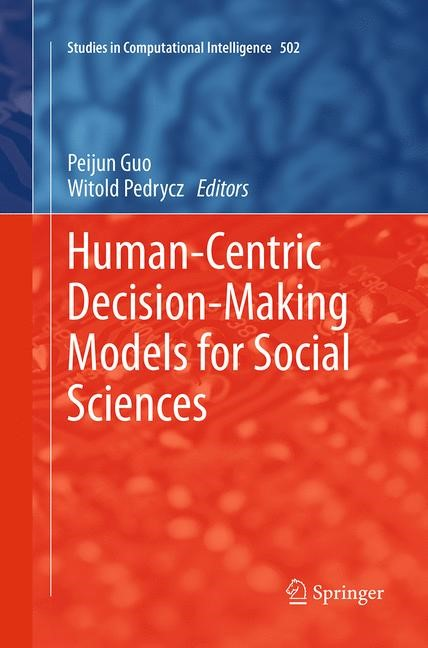 Abbildung von Guo / Pedrycz   Human-Centric Decision-Making Models for Social Sciences   Softcover reprint of the original 1st ed. 2014   2016