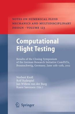 Abbildung von Kroll / Radespiel / van der Burg / Sorensen   Computational Flight Testing   Softcover reprint of the original 1st ed. 2013   2016   Results of the Closing Symposi...   123