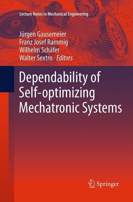 Abbildung von Gausemeier / Rammig / Schäfer / Sextro | Dependability of Self-Optimizing Mechatronic Systems | Softcover reprint of the original 1st ed. 2014 | 2016