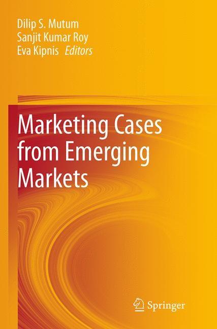 Abbildung von Mutum / Roy / Kipnis   Marketing Cases from Emerging Markets   Softcover reprint of the original 1st ed. 2014   2016