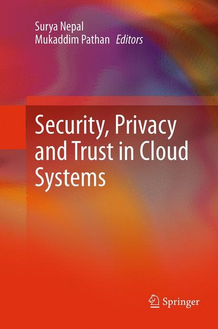 Abbildung von Nepal / Pathan   Security, Privacy and Trust in Cloud Systems   Softcover reprint of the original 1st ed. 2014   2016