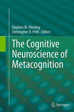 Abbildung von Fleming / Frith | The Cognitive Neuroscience of Metacognition | Softcover reprint of the original 1st ed. 2014 | 2016