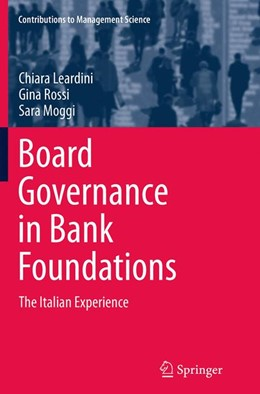 Abbildung von Leardini / Rossi / Moggi | Board Governance in Bank Foundations | Softcover reprint of the original 1st ed. 2014 | 2016 | The Italian Experience
