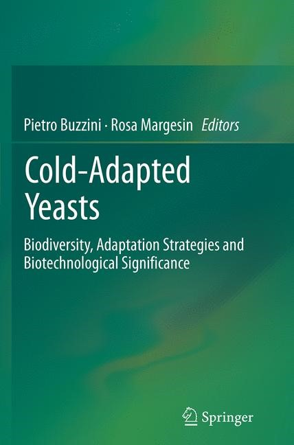 Abbildung von Buzzini / Margesin | Cold-adapted Yeasts | Softcover reprint of the original 1st ed. 2014 | 2016
