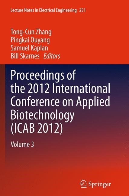 Abbildung von Zhang / Ouyang / Kaplan / Skarnes | Proceedings of the 2012 International Conference on Applied Biotechnology (ICAB 2012) | Softcover reprint of the original 1st ed. 2014 | 2016