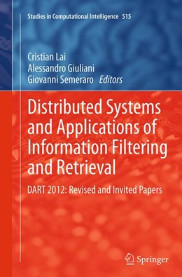 Abbildung von Lai / Giuliani / Semeraro | Distributed Systems and Applications of Information Filtering and Retrieval | Softcover reprint of the original 1st ed. 2014 | 2016 | DART 2012: Revised and Invited... | 515