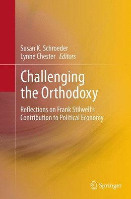Abbildung von Schroeder / Chester | Challenging the Orthodoxy | Softcover reprint of the original 1st ed. 2014 | 2016 | Reflections on Frank Stilwell'...