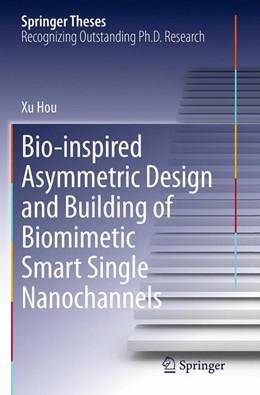 Abbildung von Hou | Bio-inspired Asymmetric Design and Building of Biomimetic Smart Single Nanochannels | Softcover reprint of the original 1st ed. 2013 | 2016