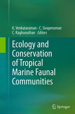 Abbildung von Venkataraman / Sivaperuman / Raghunathan | Ecology and Conservation of Tropical Marine Faunal Communities | Softcover reprint of the original 1st ed. 2013 | 2016