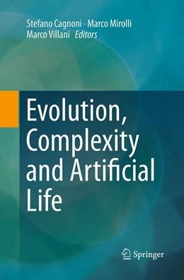 Abbildung von Cagnoni / Mirolli / Villani | Evolution, Complexity and Artificial Life | Softcover reprint of the original 1st ed. 2014 | 2016