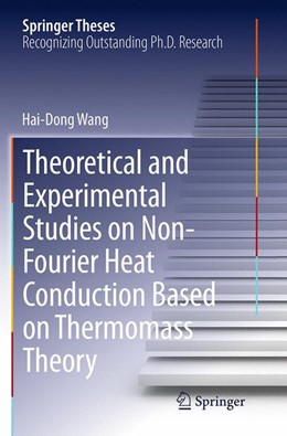 Abbildung von Wang | Theoretical and Experimental Studies on Non-Fourier Heat Conduction Based on Thermomass Theory | Softcover reprint of the original 1st ed. 2014 | 2016