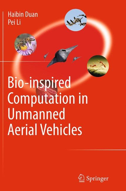 Bio-inspired Computation in Unmanned Aerial Vehicles | Duan / Li | Softcover reprint of the original 1st ed. 2014, 2016 | Buch (Cover)